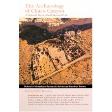 The Archaeology of Chaco Canyon: An Eleventh-Century Pueblo Regional Center