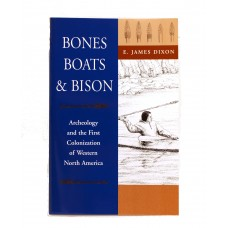 Bones, Boats, and Bison: Archeology and the First Colonization of Western North America