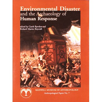 Environmental Disaster and the Archaeology of Human Response