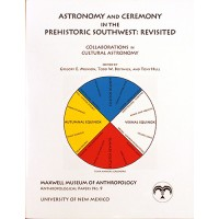 Astronomy and Ceremony in the Prehistoric Southwest: Revisited.  Collaborations in Cultural Astronomy